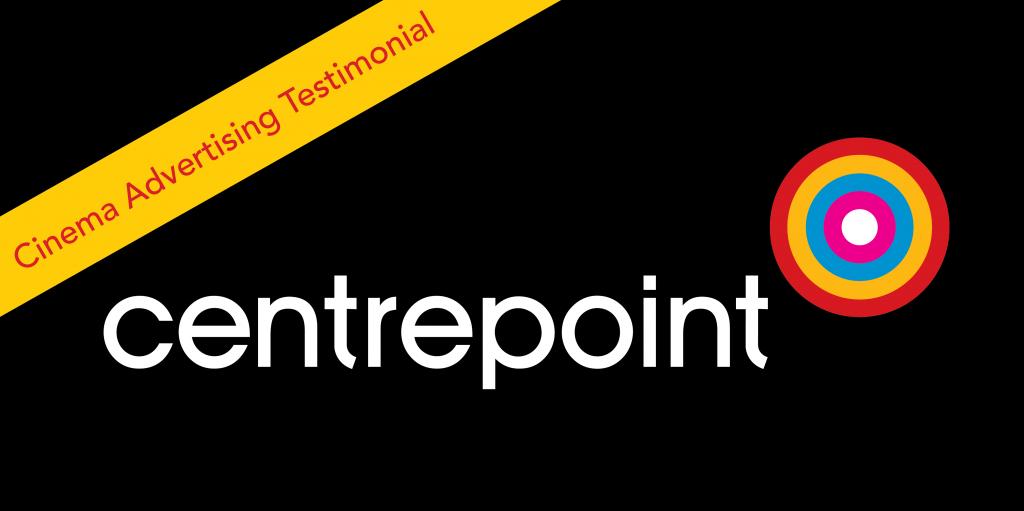 Centrepoint | Cinema Advertising | Testimonial