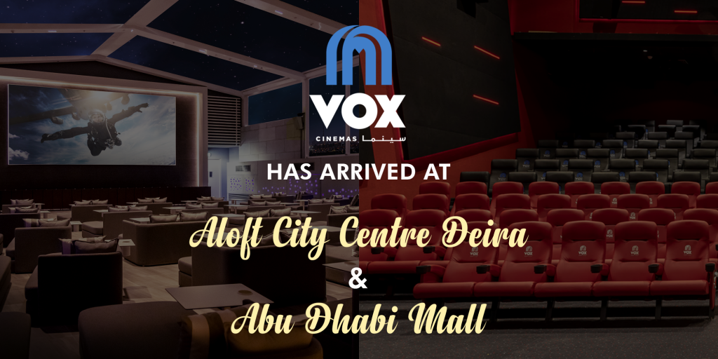 New VOX Locations in Dubai and Abu Dhabi