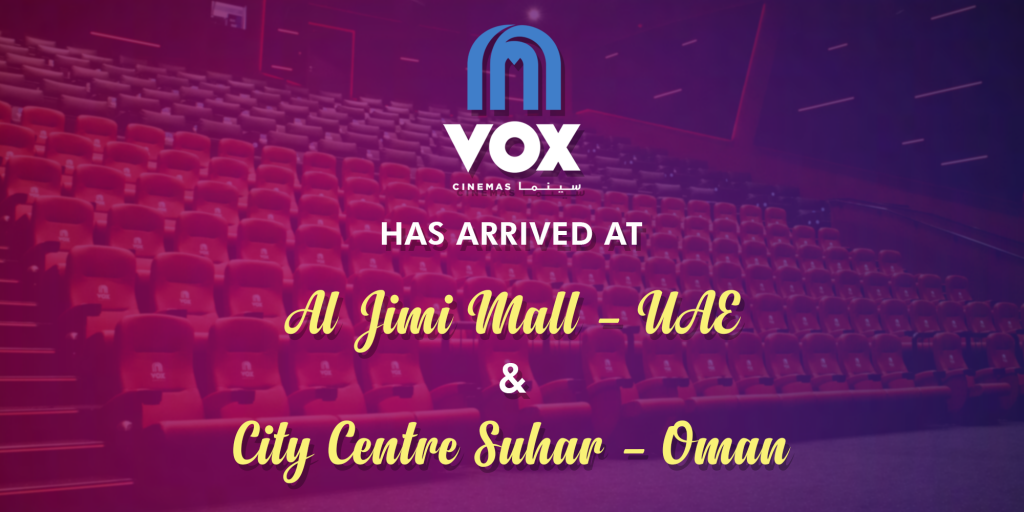 New VOX Locations in UAE and Oman