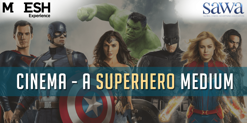 Cinema - A Superhero Medium | MESH Experience | SAWA