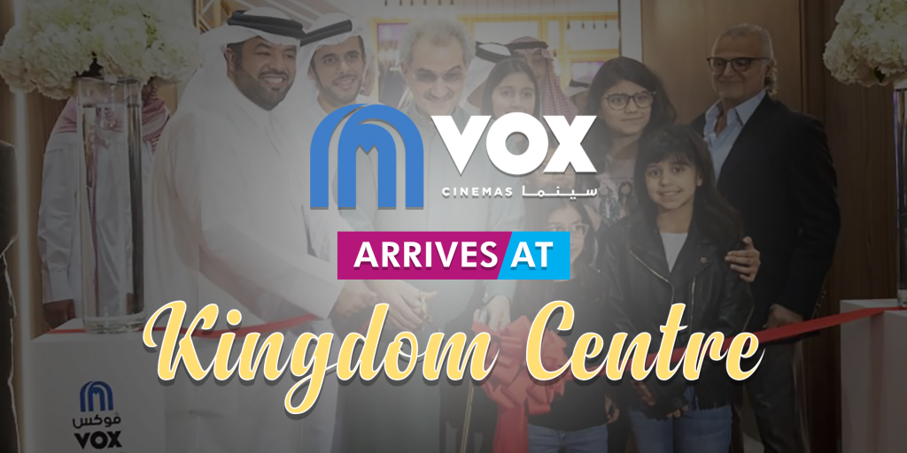 VOX Cinemas Opens Fifth Location in KSA at Kingdom Centre