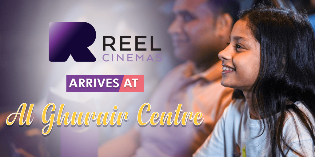 Reel Cinemas are now open at AL Ghurair Centre