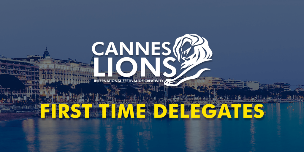 Cannes Lions First Time Delegates
