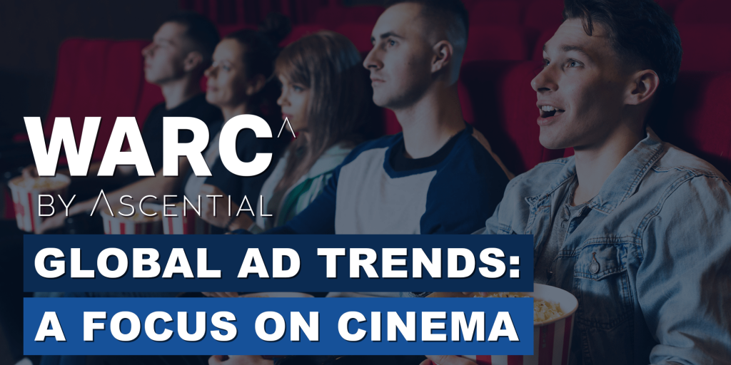 WARC | Global Advertising Trends | A Focus on Cinema