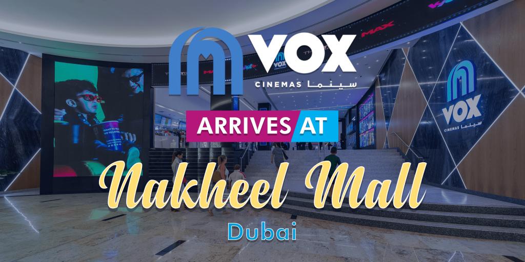 VOX Cinemas at Nakheel Mall UAE