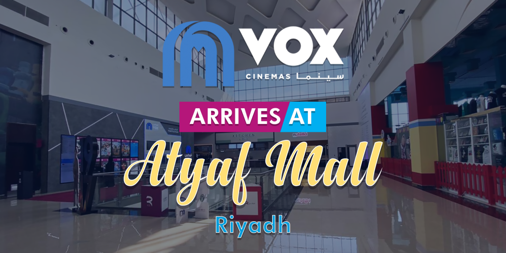 VOX Cinemas Opens Eighth Location at Atyaf Mall in KSA
