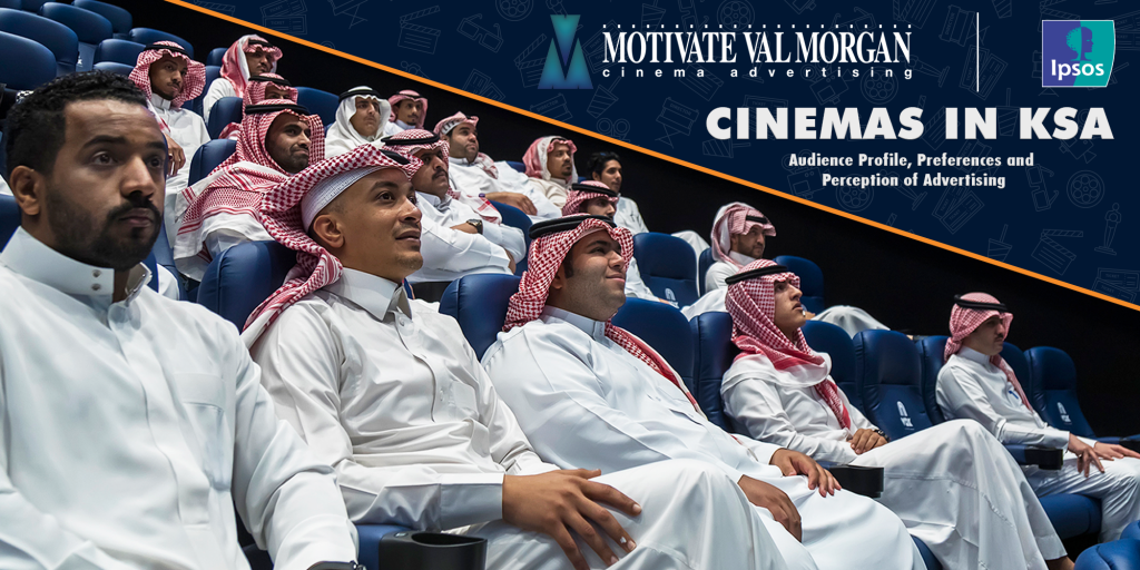 Cinemas in KSA - Audience Profile, Preferences and Perception of Advertising