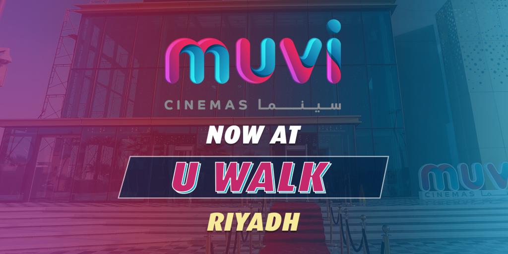 Muvi Cinemas Now At U Walk in Riyadh