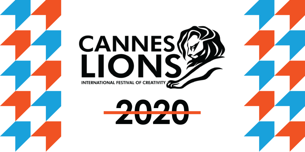 Cannes Lions Festival 2020 Cancelled