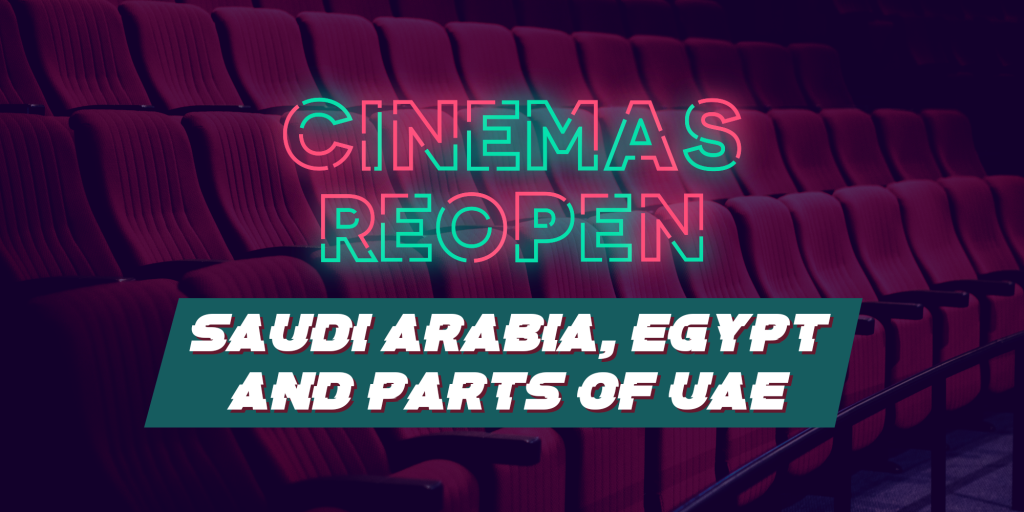 More cinemas reopen in Saudi Arabia, Egypt and part of UAE