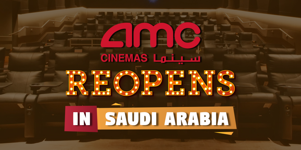 AMC Cinema Locations Reopen in Saudi Arabia