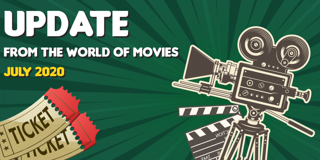 July Updates from the World of Movies