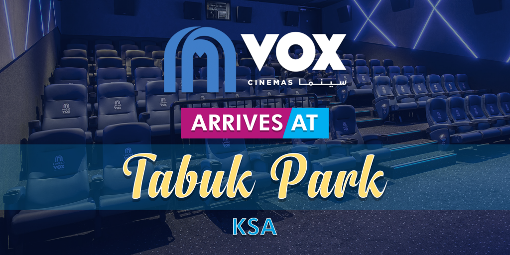 VOX Cinemas Opens Tenth Location at Tabuk Park in KSA