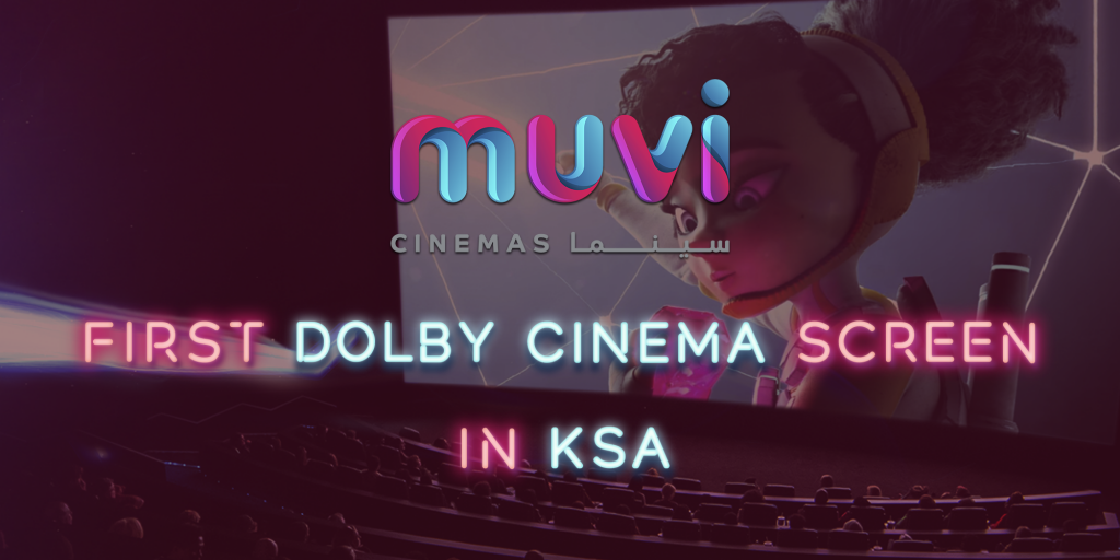 First Dolby Cinema Screen in KSA