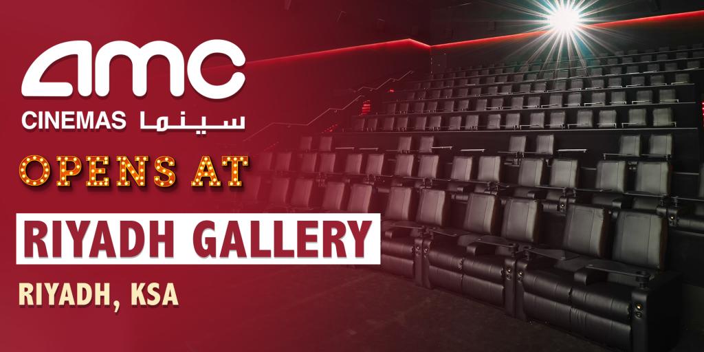 AMC Cinemas Opens at Riyadh Gallery in KSA