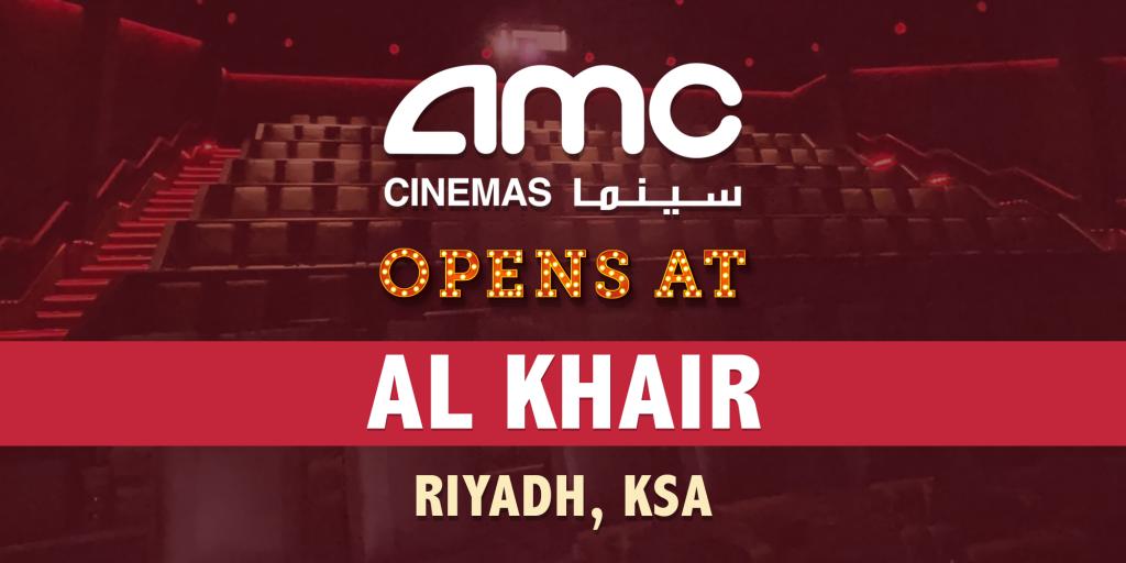 AMC Opens at Al Khair in Riyadh KSA