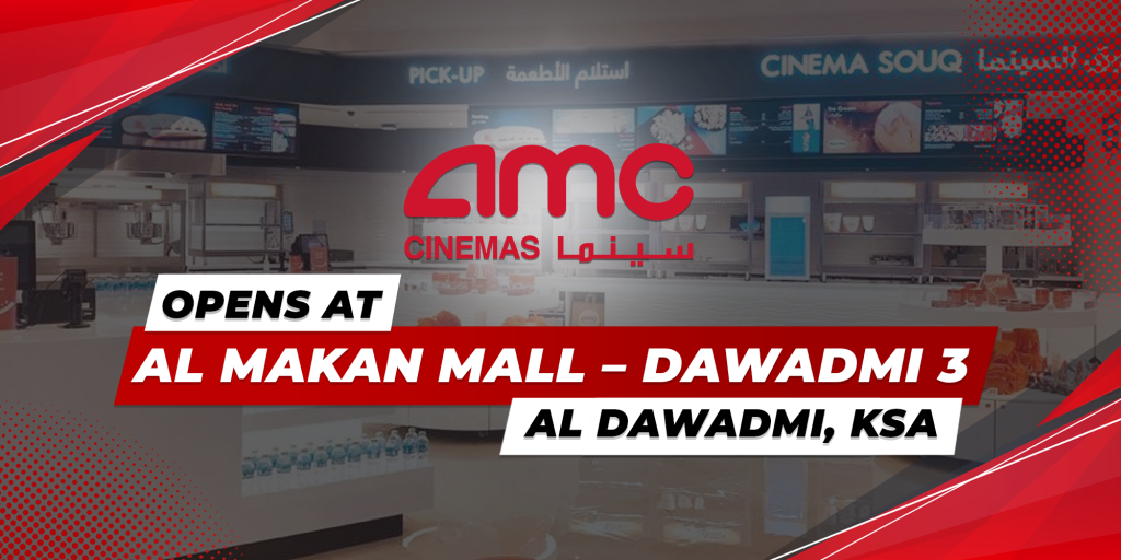 AMC Cinemas Launches Dawadmi 3 in Al Dawadmi Saudi Arabia