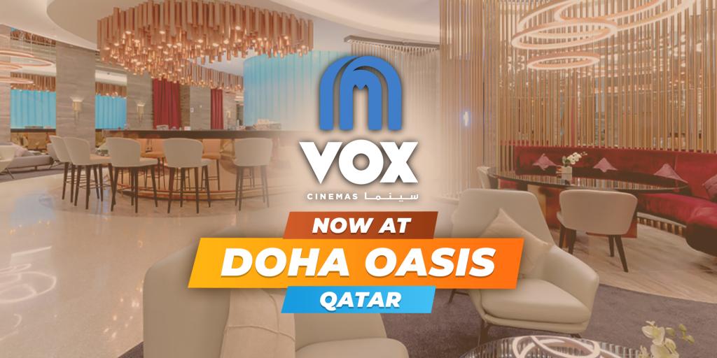 VOX Cinemas Now Open at Doha Oasis in Qatar 2021