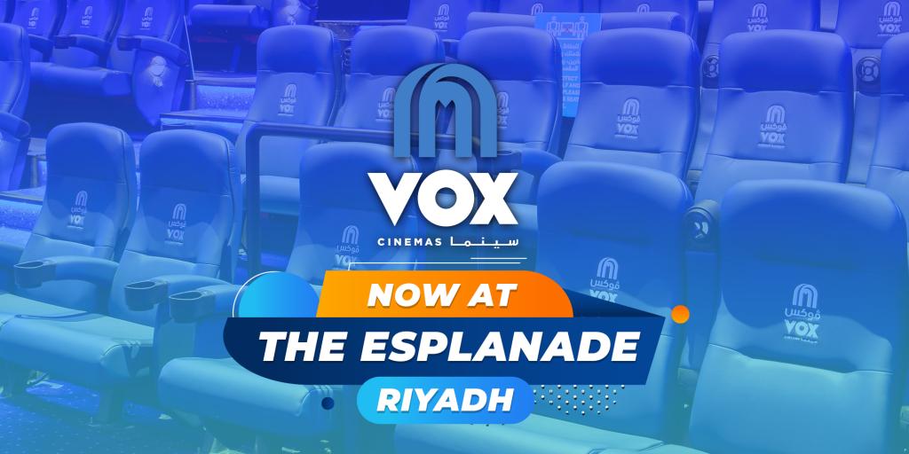 VOX Cinemas Now Open at The Esplanade in Riyadh - Saudi Arabia